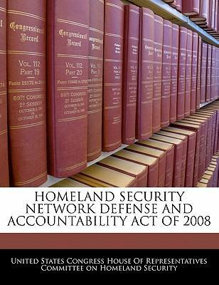 Homeland Security Network Defense and Accountability Act of 2008
