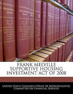 Frank Melville Supportive Housing Investment Act of 2008