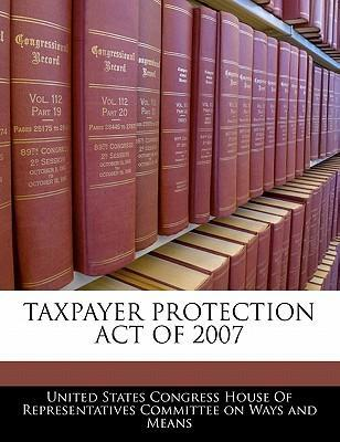 Taxpayer Protection Act of 2007