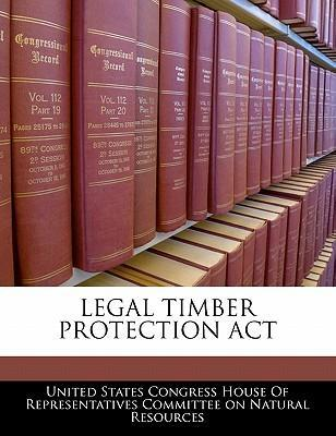 Legal Timber Protection ACT