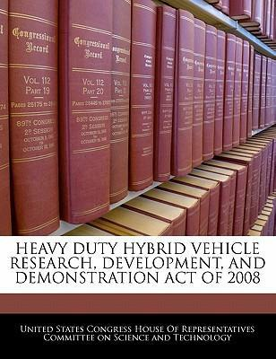 Heavy Duty Hybrid Vehicle Research, Development, and Demonstration Act of 2008
