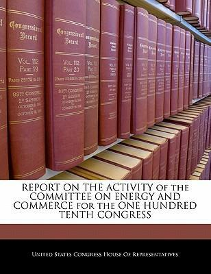Report on the Activity of the Committee on Energy and Commerce for the One Hundred Tenth Congress
