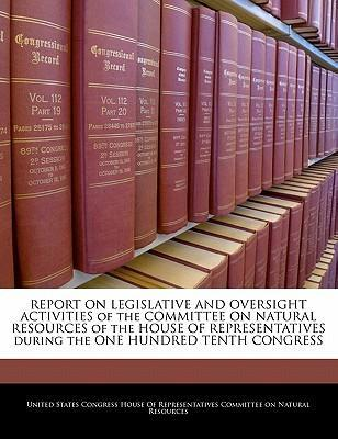 Report on Legislative and Oversight Activities of the Committee on Natural Resources of the House of Representatives During the One Hundred Tenth Congress