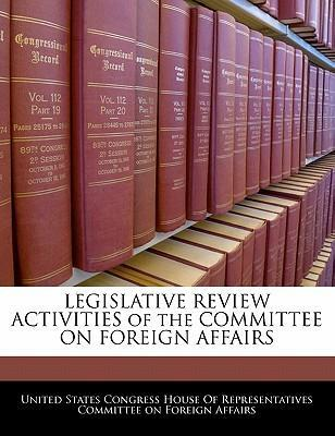 Legislative Review Activities of the Committee on Foreign Affairs