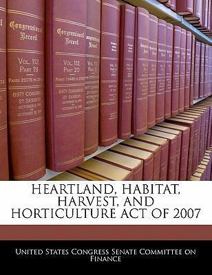 Heartland, Habitat, Harvest, and Horticulture Act of 2007