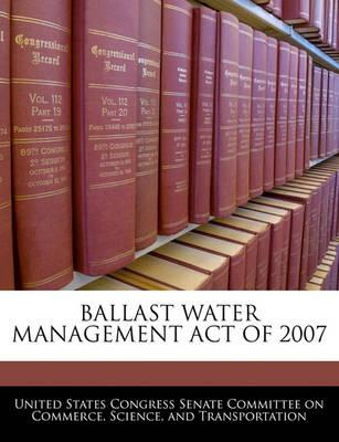 Ballast Water Management Act of 2007