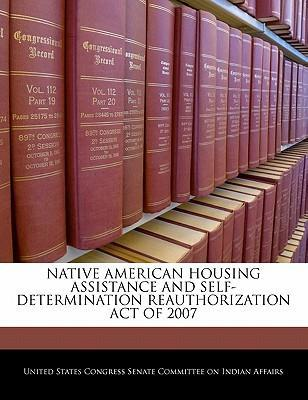 Native American Housing Assistance and Self-Determination Reauthorization Act of 2007