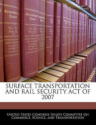 Surface Transportation and Rail Security Act of 2007