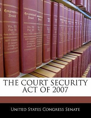 The Court Security Act of 2007