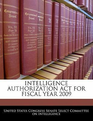 Intelligence Authorization ACT for Fiscal Year 2009