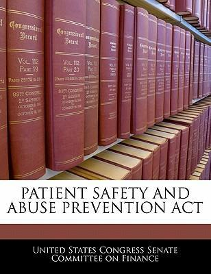 Patient Safety and Abuse Prevention ACT