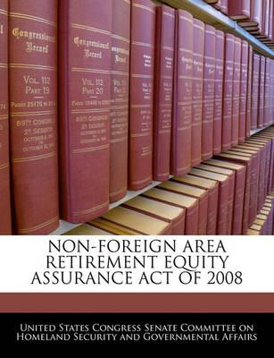 Non-Foreign Area Retirement Equity Assurance Act of 2008
