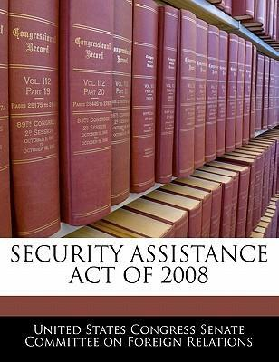 Security Assistance Act of 2008