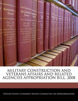 Military Construction and Veterans Affairs and Related Agencies Appropriation Bill, 2008