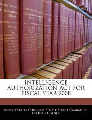 Intelligence Authorization ACT for Fiscal Year 2008