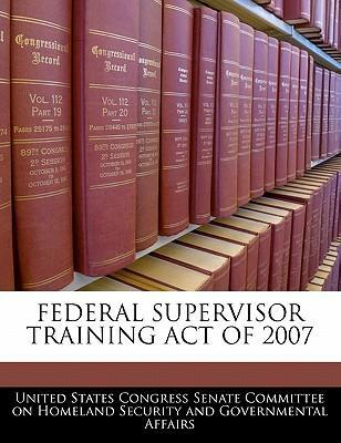 Federal Supervisor Training Act of 2007