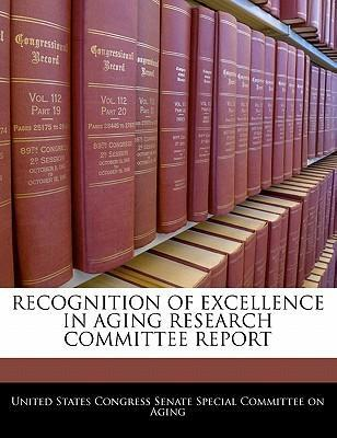 Recognition of Excellence in Aging Research Committee Report
