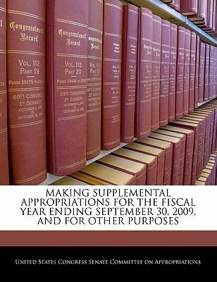 Making Supplemental Appropriations for the Fiscal Year Ending September 30, 2009, and for Other Purposes