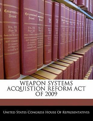 Weapon Systems Acquistion Reform Act of 2009