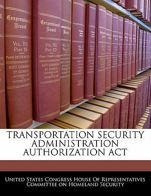 Transportation Security Administration Authorization ACT