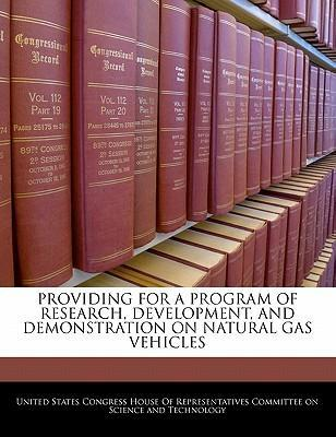Providing for a Program of Research, Development, and Demonstration on Natural Gas Vehicles