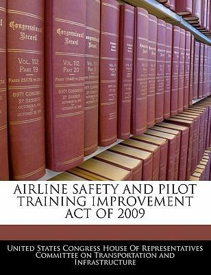 Airline Safety and Pilot Training Improvement Act of 2009