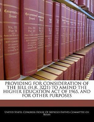 Providing for Consideration of the Bill (H.R. 3221) to Amend the Higher Education Act of 1965, and for Other Purposes