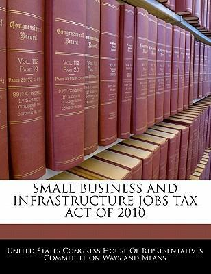 Small Business and Infrastructure Jobs Tax Act of 2010