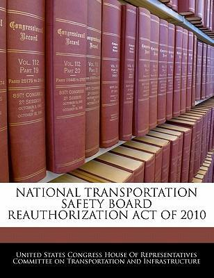 National Transportation Safety Board Reauthorization Act of 2010