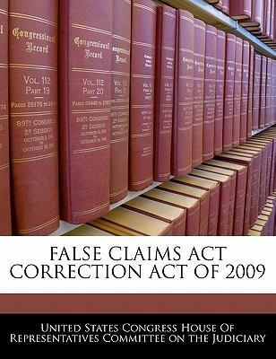 False Claims ACT Correction Act of 2009