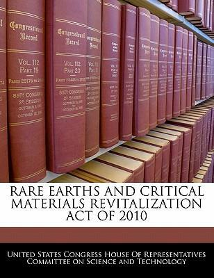 Rare Earths and Critical Materials Revitalization Act of 2010