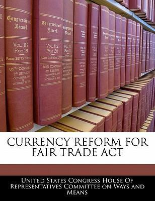 Currency Reform for Fair Trade ACT