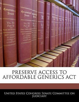 Preserve Access to Affordable Generics ACT