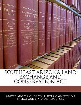 Southeast Arizona Land Exchange and Conservation ACT