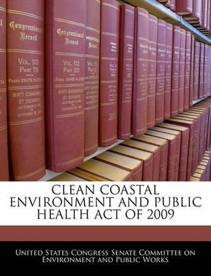 Clean Coastal Environment and Public Health Act of 2009