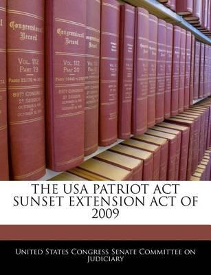 The USA Patriot ACT Sunset Extension Act of 2009
