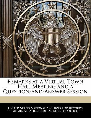 Remarks at a Virtual Town Hall Meeting and a Question-And-Answer Session