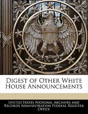 Digest of Other White House Announcements