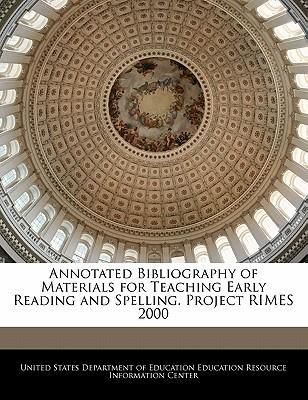 Annotated Bibliography of Materials for Teaching Early Reading and Spelling. Project Rimes 2000