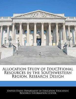 Allocation Study of Educ3tional Resources in the Southwestern Region. Research Design