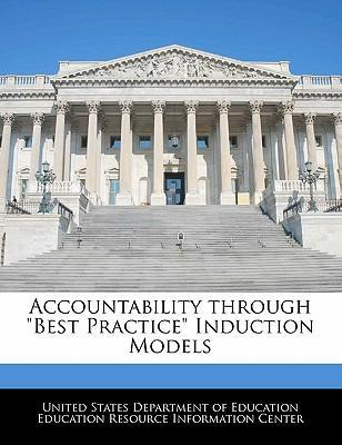 """Accountability Through """"Best Practice"""" Induction Models"""