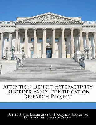 Attention Deficit Hyperactivity Disorder Early Identification Research Project