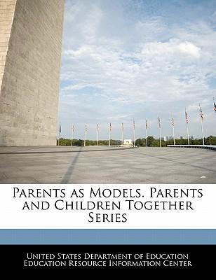 Parents as Models. Parents and Children Together Series