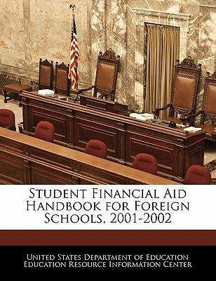 Student Financial Aid Handbook for Foreign Schools, 2001-2002