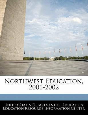 Northwest Education, 2001-2002