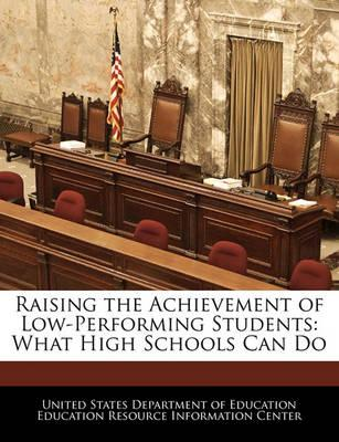 Raising the Achievement of Low-Performing Students