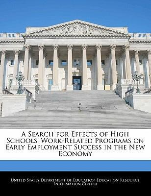 A Search for Effects of High Schools' Work-Related Programs on Early Employment Success in the New Economy
