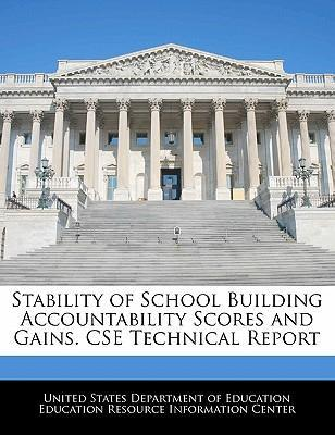 Stability of School Building Accountability Scores and Gains. CSE Technical Report