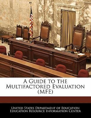 A Guide to the Multifactored Evaluation (Mfe)