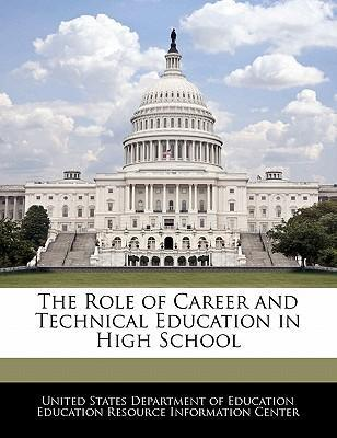 The Role of Career and Technical Education in High School